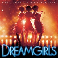 Dream girls - from the motion picture